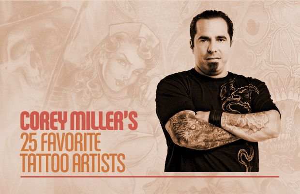 Corey Miller's 25 Favorite Tattoo Artists