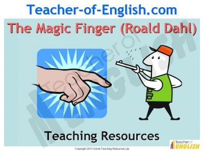 The Magic Finger by Roald Dahl teaching resources - 66 slide Powerpoint and 15 worksheets - KS3 - English http://www.teacher-of-english.com/resource.php?id=610