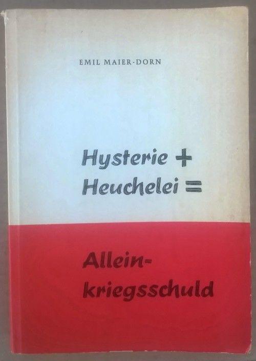 Buy Rare German Language book. Hysterie + Heuchelei = Allein - kriegsschuld by Emil Maier - Dornfor R400.00