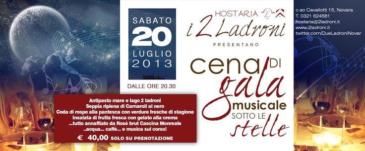 Sabato 20 luglio...gran serata di gala...nel cuore di Novara...dai Ladroni! info: 0321 624581