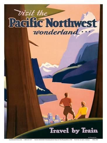 Pacific Northwest Wonderland by Train - Union Pacific Railroad Prints at AllPosters.com