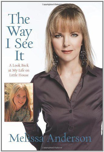 The Way I See It: A Look Back at My Life on Little House by Melissa Anderson!!