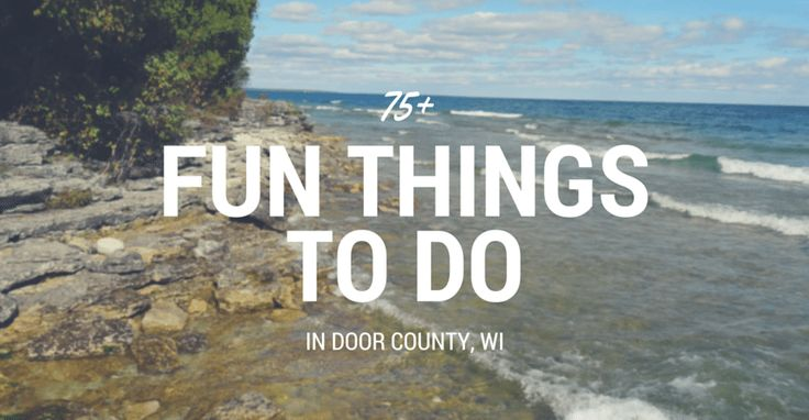 75+ Fun Things to Do in Door County, Wisconsin (WI)