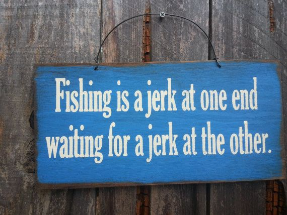 Fishing Is A Jerk At One End Sign  Fisherman by FarmhouseChicSigns
