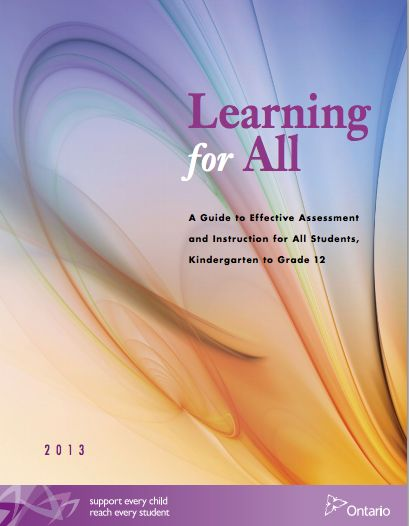 The learning for all document is crucial, especially in a classroom where inclusiveness is present. It provides educators with tools such as evidence based and research-based informed approaches. This includes assessment for learning, differentiated instruction and tiered approach. http://www.edu.gov.on.ca/eng/general/elemsec/speced/LearningforAll2013.pdf