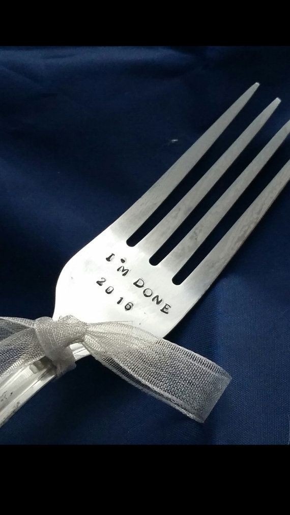 Humorous gift for anybody in your life at any time  Great conversation starter  Fork is handstamped with Im done And a year ( example 2016)  Fork is: New Stainless steel Unisex gift  All of my items are handstamped one letter at a time using a hammer and metal stamps. I try my best to line it up perfectly however it would just add uniqueness to your one-of-a-kind handmade gift