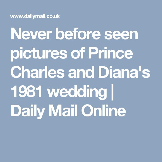 Never before seen pictures of Prince Charles and Diana's 1981 wedding | Daily Mail Online