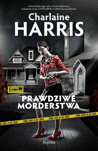 Charlaine Harris: Prawdziwe morderstwa - http://lubimyczytac.pl/ksiazka/141568/prawdziwe-morderstwa