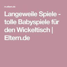 Langeweile Spiele - tolle Babyspiele für den Wickeltisch   Eltern.de