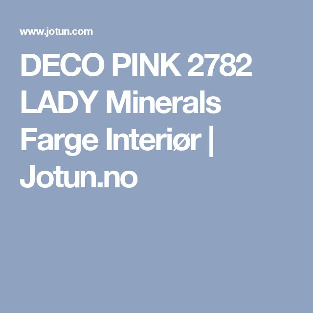 DECO PINK 2782 LADY Minerals Farge Interiør | Jotun.no