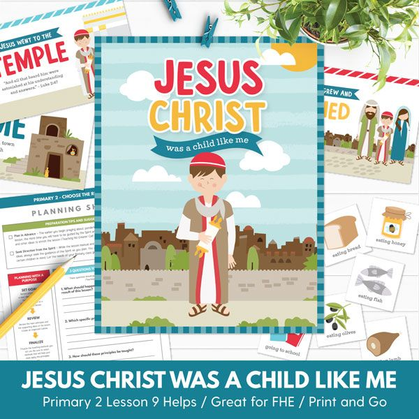 Primary 2 (CTR) Lesson 9: Jesus Christ Was a Child Like Me - Primary games, teaching ideas, and more!