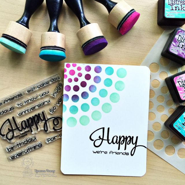 Happy we're friends card was created with Your Next Stamp Your Next Stamp, Distress Ink, My Favorite Things Circle Burst Stencils.