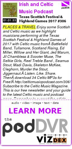 #PLACES #PODCAST  Irish and Celtic Music Podcast    Texas Scottish Festival & Highland Games 2017 #306    READ:  https://podDVR.COM/?c=1fddf8c3-ec67-027e-c40b-01e2458775b5