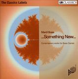 Something New: Contemporary Works for Brass Quintet [CD]