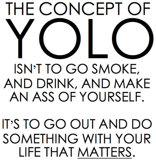 TRUTH!: Yolo, Inspiration, Life, Quotes, Sotrue, Truths, So True, Living Once, Things