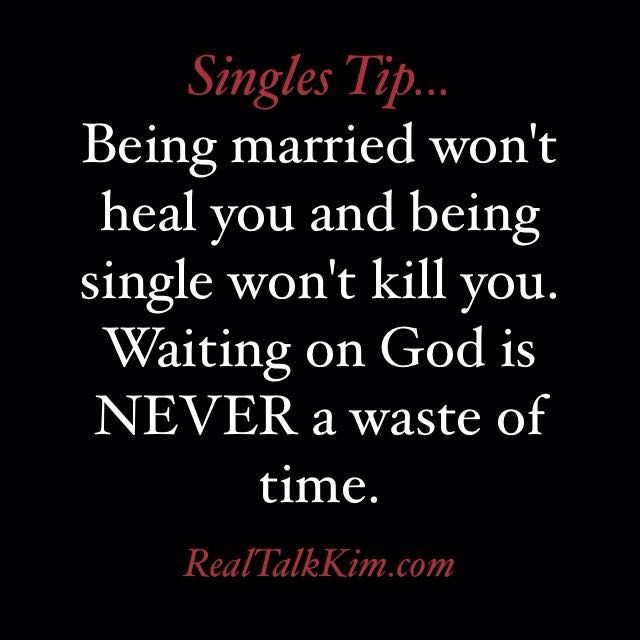 Listen up my single friends! -via Real Talk Kim #jesus #God #single ❤: