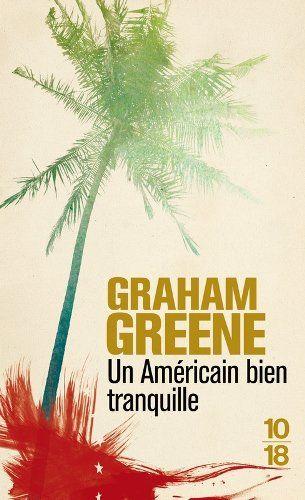 Un Américain bien tranquille,  The Quiet American, 1955, Graham Greene, traduction Marcelle Sibon 1957