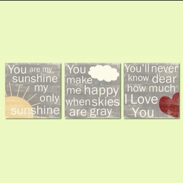 You are my sunshine my only sunshine you make me happy when skies are gray you'll never know dear how much I love you please don't take my sunshine away....