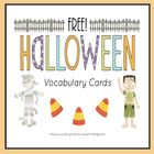 Halloween vocabulary Freebie  Do you need Halloween Vocabulary cards?  I created this quick and easy freebie, I hope it saves you some time!  The H...