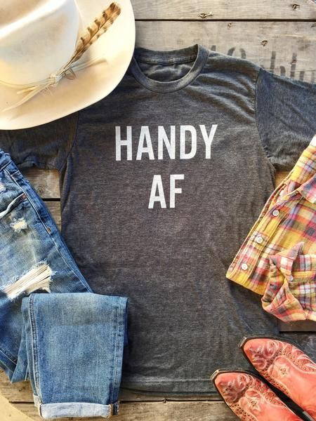 Because being labeled as HANDY AF is a good thing! Ranch life. Graphic tee. Super soft and comfy.