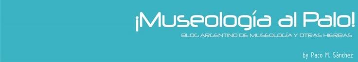 ¿Curadores y/o museólogos?   ¡MUSEOLOGIA AL PALO!