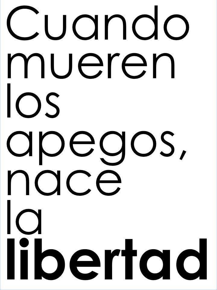 Cuando mueren los apegos, nace la libertad... #Citas #Frases @Candidman