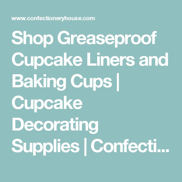 Shop Greaseproof Cupcake Liners and Baking Cups | Cupcake Decorating Supplies | Confectionery House | Confectionery House