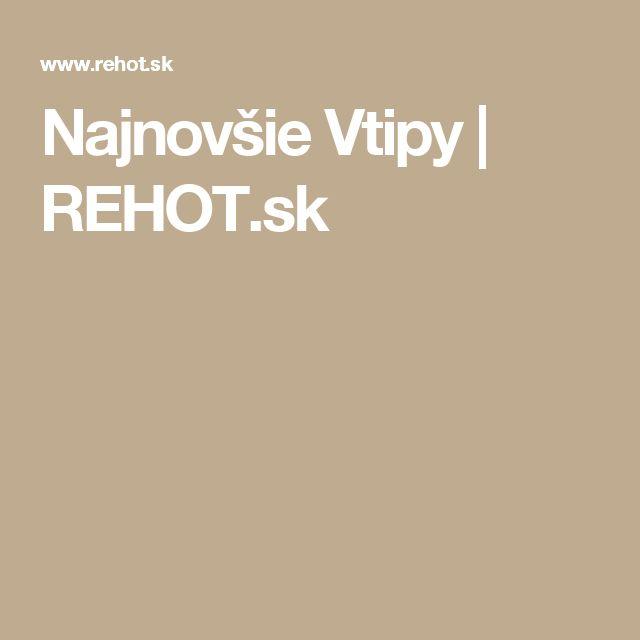 Najnovšie Vtipy | REHOT.sk