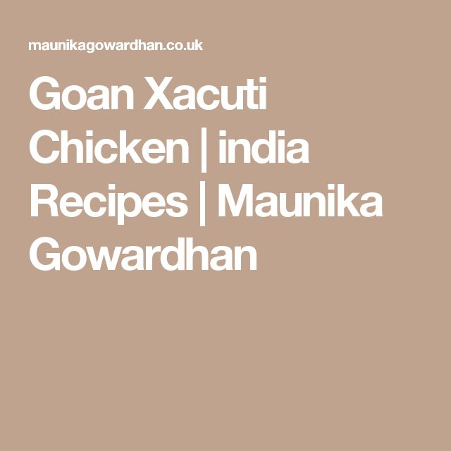 Goan Xacuti Chicken | india Recipes | Maunika Gowardhan
