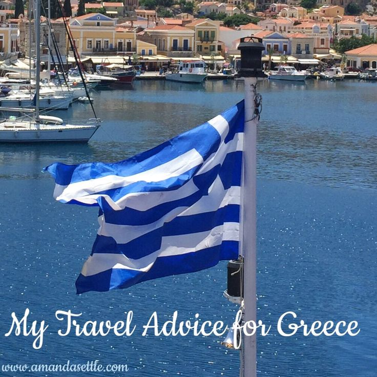 my travel advice for Greece this summer