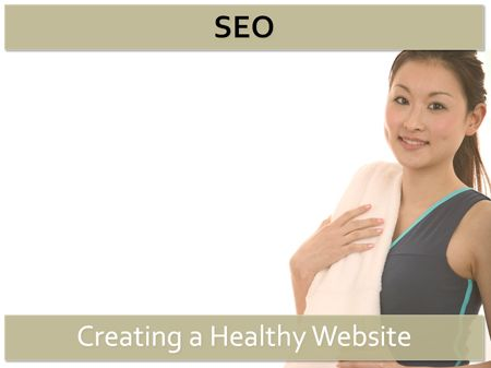 Creating a Healthy Website