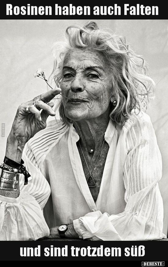 Rosinen haben auch Falten und sind trotzdem süß.. | Lustige Bilder, Sprüche, … – Sabine Hofmann