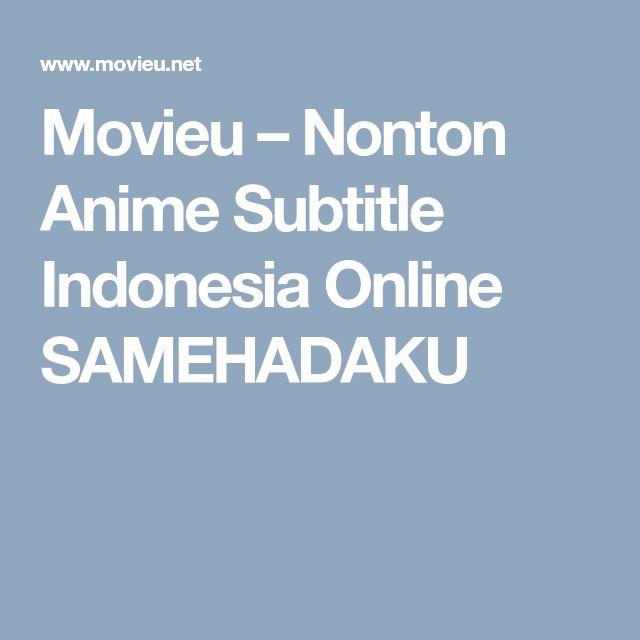Movieu – Nonton Anime Subtitle Indonesia Online SAMEHADAKU