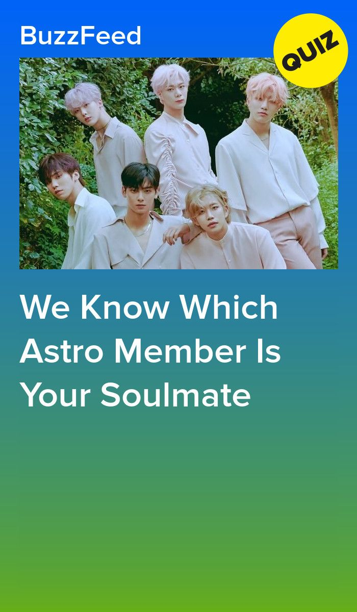 Which Member Of Astro Is Your Soulmate Soulmate Quiz Fun Quizzes Soulmate