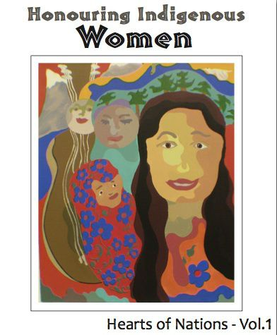 Honouring Indigenous Women: Hearts of Nations - Vol. 1