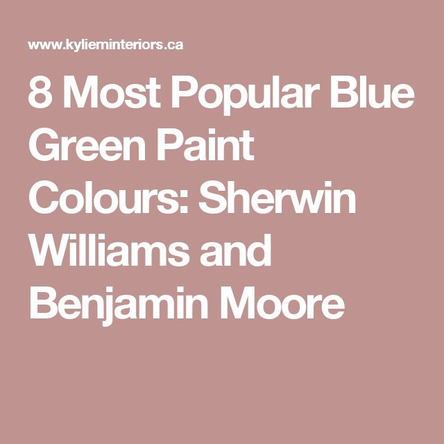 Green And Blue Popular Paint Colors For Kitchen With: 1000+ Ideas About Blue Green Paints On Pinterest