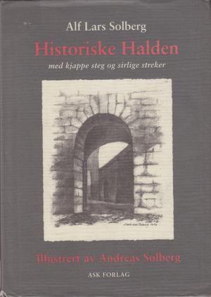 """""""Historiske Halden - med kjappe steg og sirlige streker"""" av Alf Lars Solberg"""