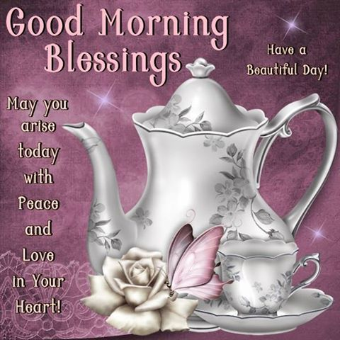 Good Morning Blessings. Have a Beautiful Day!