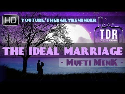 The Ideal Muslim Marriage (Nikhah) ᴴᴰ ┇ Must Watch ┇ by Mufti Ismail Men...