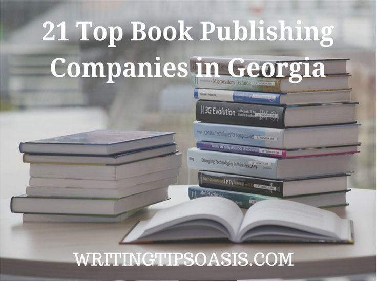 21 Top Book Publishing Companies in Georgia - http://writingtipsoasis.com/book-publishing-companies-in-georgia/