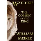 Watchers: The Coming of the King (Kindle Edition)By William Meikle
