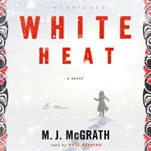 White Heat: A Novel Written by: M. J. McGrath. I just couldn't get into the book--so cut and dry. Rate 2/5