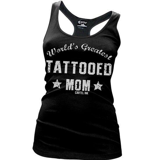 """Women's """"World's Greatest Tattooed Mom"""" Racerback Tank by Cartel Ink; for jenn"""