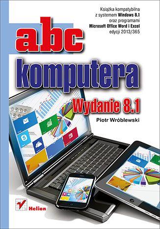 """""""ABC komputera. Wydanie 8.1""""  #helion #ksiazka #informatyka #Windows8.1 #IT #Windows"""