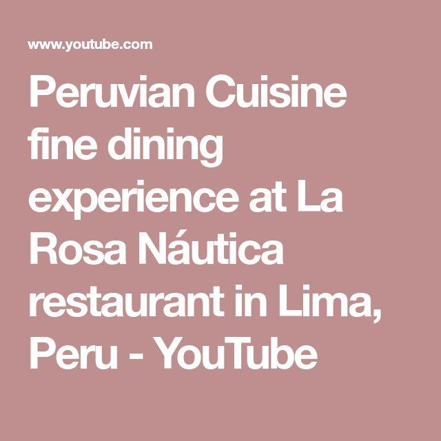 Peruvian Cuisine fine dining experience at La Rosa Náutica restaurant in Lima, Peru - YouTube