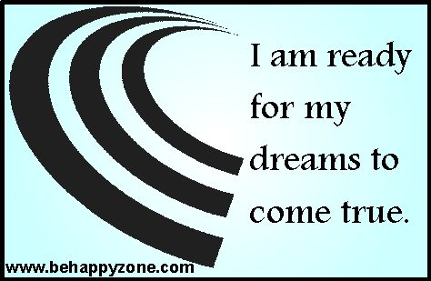 I am ready for my dreams to come true! Daily positive success affirmations and law of attraction quotes.