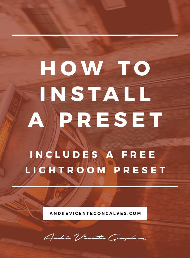 Andre Vicente Goncalves - How To Install a Lightroom Preset, inclues Free Preset.  https://andrevicentegoncalves.com/blog/2017/8/30/how-to-install-a-preset