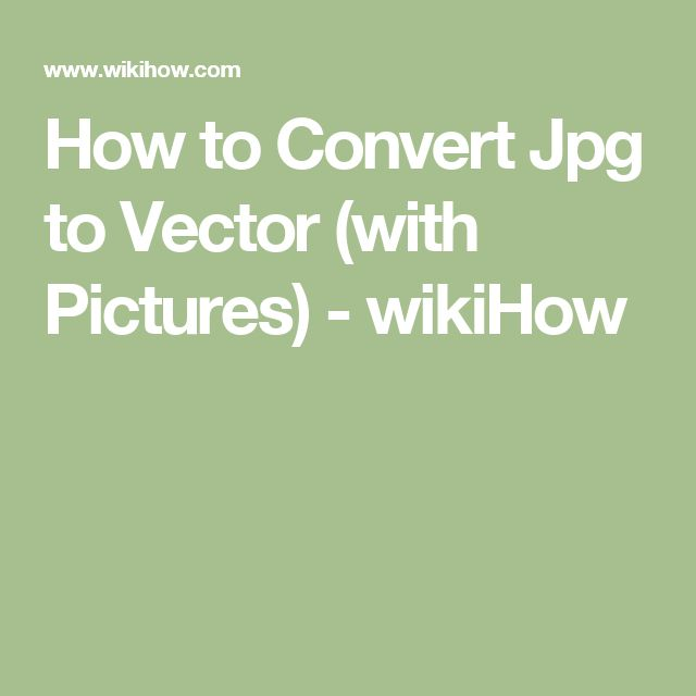 How to Convert Jpg to Vector (with Pictures) - wikiHow