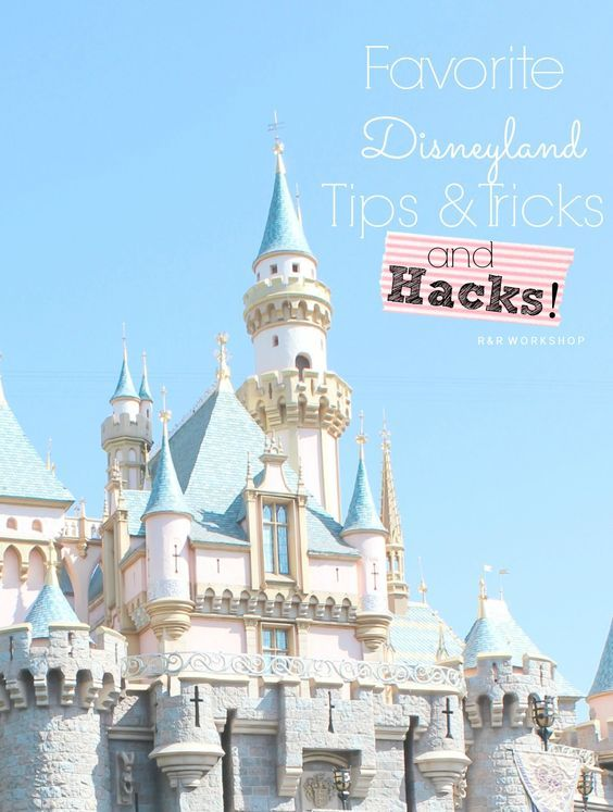 R & R Workshop: 14 Favorite Disneyland Tips, Tricks and Hacks!