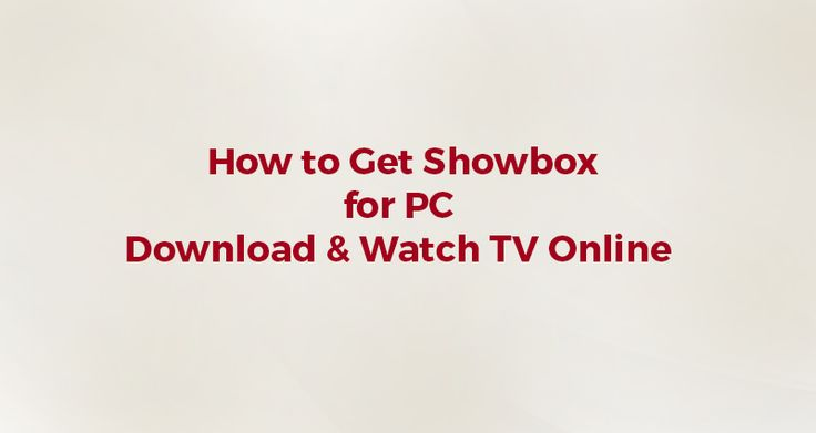 How to Get Showbox for PC Download